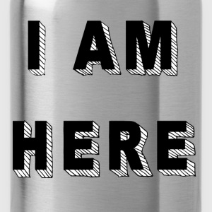 I am here - Trinkflasche