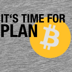 IT'S TIME FOR PLAN B (BITCOIN) Caps & Mützen - Männer Premium T-Shirt
