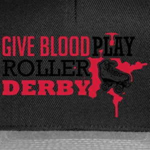 Give blood. Play roller derby T-Shirts - Snapback Cap