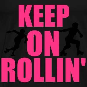 Keep on rollin' Tops - Men's Premium T-Shirt