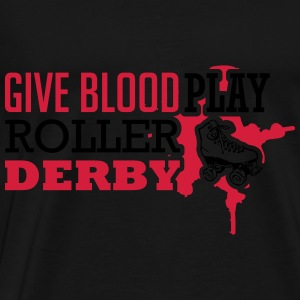 Give blood. Play roller derby Tops - Camiseta premium hombre
