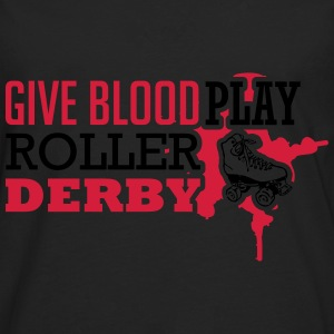 Give blood. Play roller derby Tops - Männer Premium Langarmshirt