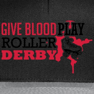 Give blood. Play roller derby Tops - Snapback Cap