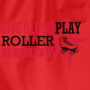 Give blood. Play roller derby Top - Sacca sportiva