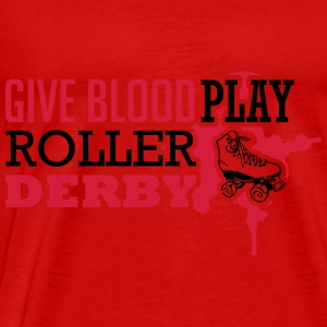 Give blood. Play roller derby Débardeurs - T-shirt Premium Homme