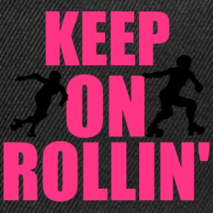 Keep on rollin' T-Shirts - Snapback Cap