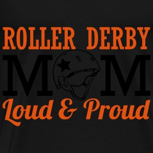 Roller derby mom - loud Tops - Camiseta premium hombre
