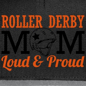 Roller derby mom - loud Tops - Snapback Cap