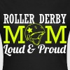 Roller derby mom - loud T-Shirts - Women's T-Shirt