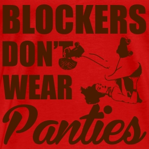 Blockers don't wear panties Tops - Männer Premium T-Shirt