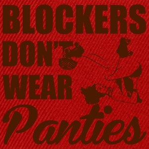 Blockers don't wear panties Tops - Snapback Cap