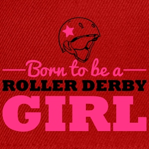 Born to be a roller derby girl T-Shirts - Snapback Cap