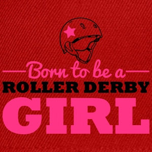 Born to be a roller derby girl Tops - Snapback Cap