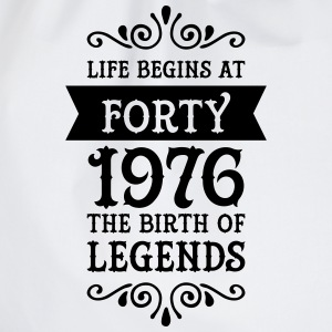 Life Begins at Forty - 1976 The Birth Of Legends T-Shirts - Drawstring Bag