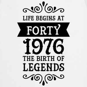 Life Begins at Forty - 1976 The Birth Of Legends T-shirts - Forklæde