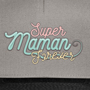 super maman forever Tee shirts - Casquette snapback