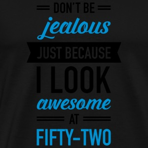 Awesome At Fifty-Two Sports wear - Men's Premium T-Shirt