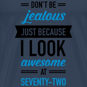 Awesome At Seventy-Two Tops - Männer Premium T-Shirt