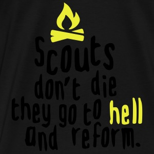 scouts don't die they go to hell and reform Sudaderas - Camiseta premium hombre