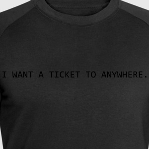 I want a ticket to anywhere. - Männer Sweatshirt von Stanley & Stella