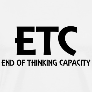ETC - End of thinking capacity Skjorter med lange armer - Premium T-skjorte for menn