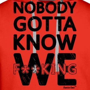 Nobody gotta know We fucking, Francisco Evans ™ T-Shirts - Men's Premium Hoodie