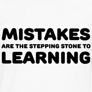 Mistakes are the stepping stone to learning T-Shirts - Männer Premium Langarmshirt
