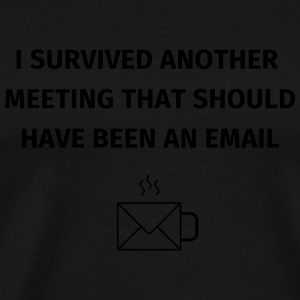 I Survived Another Meeting Mugs & Drinkware - Men's Premium T-Shirt