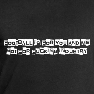 Football is for you & me T-Shirts - Men's Sweatshirt by Stanley & Stella