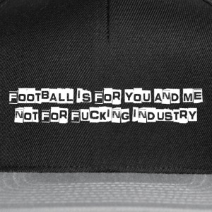 Football is for you & me T-Shirts - Snapback Cap