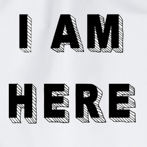 I am here - Turnbeutel