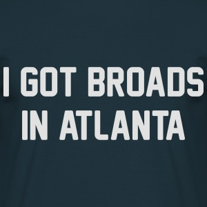 I got broads in Atlanta Tröjor - T-shirt herr