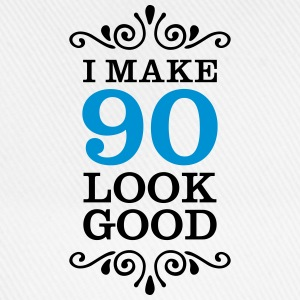 I Make 90 Look Good Magliette - Cappello con visiera