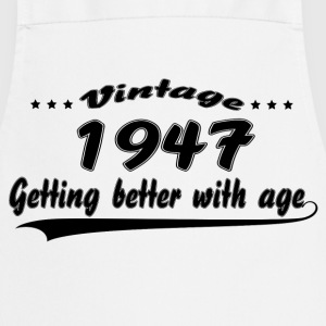 Vintage 1947 Getting Better With Age T-Shirts - Cooking Apron