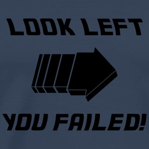 Look Left - Fail! Tops - Männer Premium T-Shirt