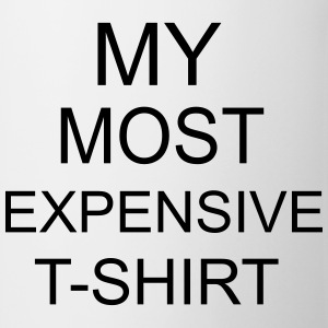 Most Expensive T-Shirt T-shirts - Kop/krus