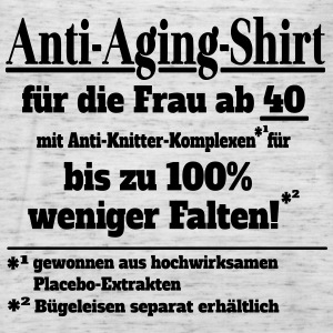 Anti Aging Shirt 40 T-Shirts - Frauen Tank Top von Bella