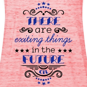 Exiting Things 2C T-Shirts - Frauen Tank Top von Bella