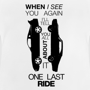 One last ride Pullover & Hoodies - Baby T-Shirt