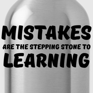 Mistakes are the stepping stone to learning T-Shirts - Trinkflasche
