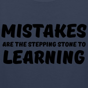 Mistakes are the stepping stone to learning Tee shirts - Débardeur Premium Homme