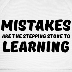 Mistakes are the stepping stone to learning T-shirts - Basebollkeps