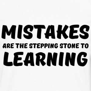 Mistakes are the stepping stone to learning Tee shirts - T-shirt manches longues Premium Homme