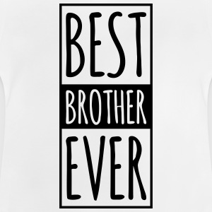 Best Brother Ever k Shirts - Baby T-Shirt