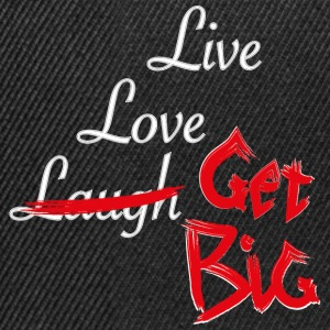 Live, love, get Big! - Snapback cap