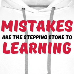 Mistakes are the stepping stone to learning T-Shirts - Männer Premium Hoodie