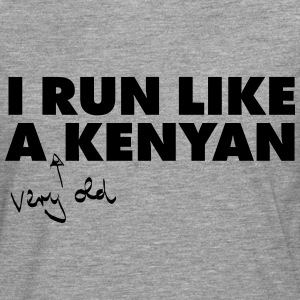 I Run Like A (Very Old) Kenyan T-Shirts - Männer Premium Langarmshirt