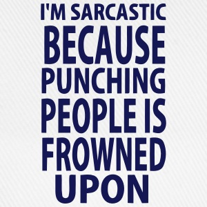 NOT ;-) I IT SARCASTICALLY - BECAUSE I'M HITTING PEOPLE T-Shirts - Baseball Cap