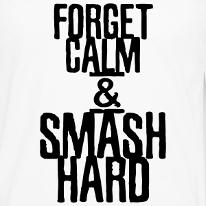 Forget calm and smash hard - Männer Premium Langarmshirt