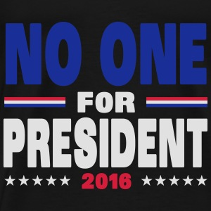 No one for president 2016 Tops - Men's Premium T-Shirt